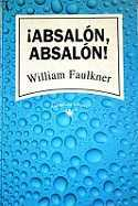 A¡Absalón, Absalón! de William Faulkner